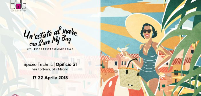Save My Bag al Fuorisalone 2018 #Theperfectsummerbag